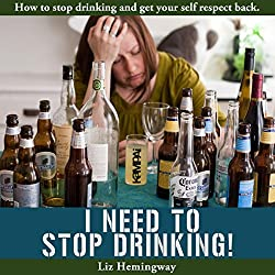 I Need to Stop Drinking!