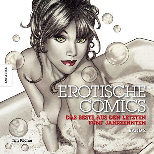Erotische Comics Band 2: Das Beste aus den letzten fünf Jahrzehnten