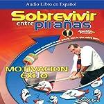 Sobrevivir entre Pirañas [How to Survive Among Piranas] | Joaquim de Posada