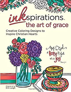 Inkspirations The Art Of Grace Creative Coloring Designs To Inspire Christian Hearts