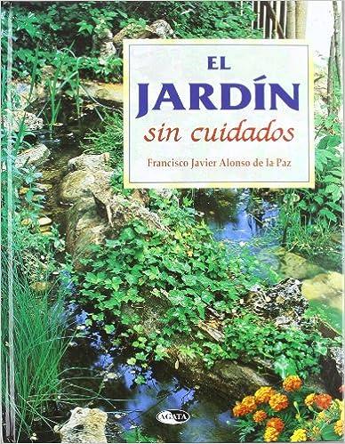 JARDIN SIN CUIDADOS  EL