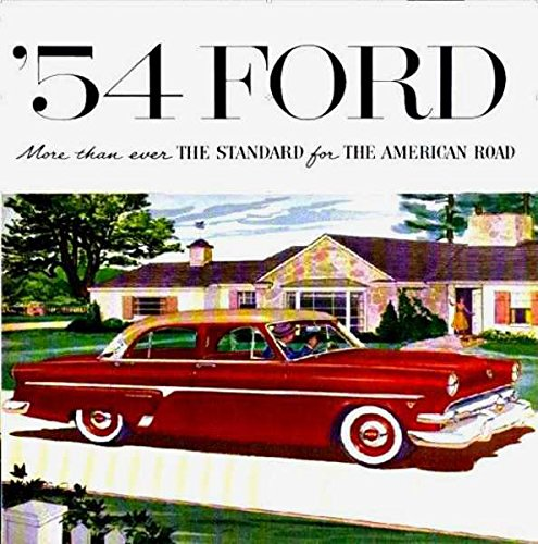 Ford Car Ads (BEAUTIFUL, FULLY COLOR 1954 FORD PASSENGER CARS DEALERSHIP SALES BROCHURE - For MAINELINE_CUSTOMLINE_CRESTLINE)
