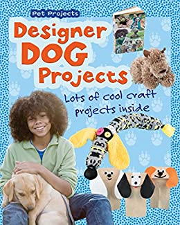 Designer Dog Projects (Pet Projects) by [Thomas, Isabel]
