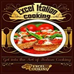 Excel Italian Cooking |  Excel Cooking