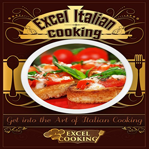 Excel Italian Cooking by  Excel Cooking