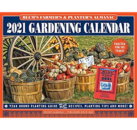 Best Planting Days 2021 2021 BLUM'S FARMER'S AND PLANTER'S GARDENING CALENDAR: BLUM'S