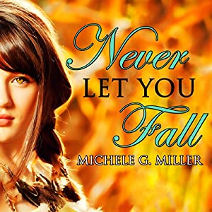 Never Let You Fall Audiobook