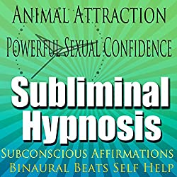 Animal Attraction Subliminal Hypnosis