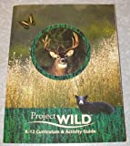 Project WILD K-12 Curriculum & Activity Guide