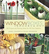 Window Boxes Indoors & Out: 100 Projects & Planting Ideas for All Four Seasons