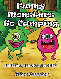 Bedtime Stories For Kids! Funny Monsters Go Camping: Short Stories Picture  Book - Monsters for Kids (Funny Monster Bedtime Stories Collection for
