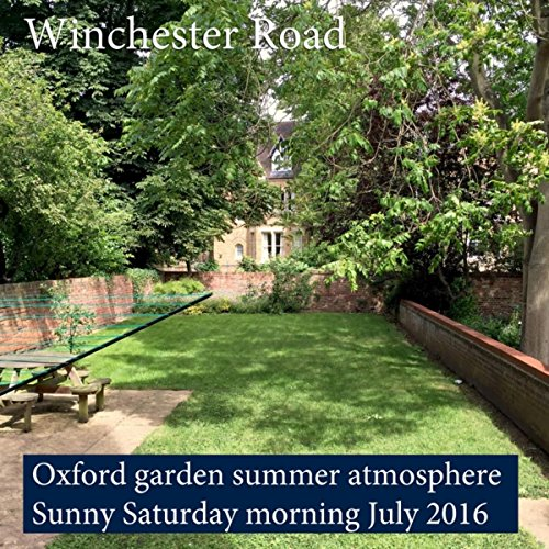 - Oxford Garden Summer Atmosphere, Sunny Saturday Morning July 2016