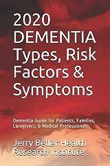 DEMENTIA Types, Symptoms, & Risk Factors: Dementia Guide for Patients, Families, Caregivers, & Medical Professionals (2020 Dementia Overview) Paperback