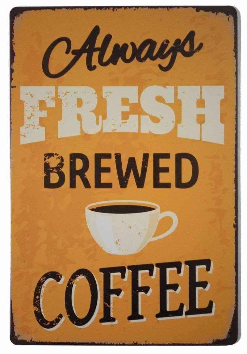 Fresh Brewed Coffee Retro Vintage Tin Sign 8 X 12 for Home & Bar&Coffee Decoration CHINA