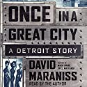 Once in a Great City: A Detroit Story Audiobook by David Maraniss Narrated by David Maraniss