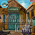 With Baited Breath Audiobook by Lorraine Bartlett Narrated by Heather Masters