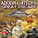 Adolph Hitler's Great Escape: Occult Weapons of War Radio/TV Program by Robert D. Miles, Leslie S. Mitts, Harry Cooper Narrated by Harry Cooper