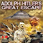Adolph Hitler's Great Escape: Occult Weapons of War | Robert D. Miles,Leslie S. Mitts,Harry Cooper