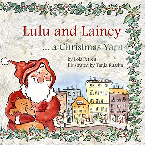 Lulu and Lainey ... a Christmas Yarn