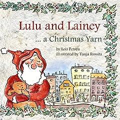 Lulu and Lainey ... a Christmas Yarn