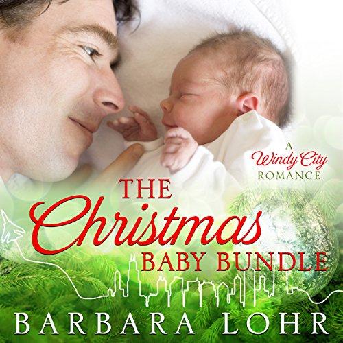 The Christmas Baby Bundle: A Heartwarming Holiday Novella - Barbara Lohr - Unabridged