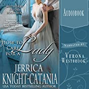How to Care for a Lady: The Wetherby Brides, Book 6 | Jerrica Knight-Catania