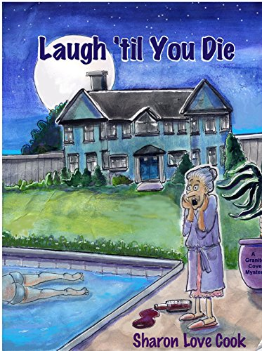 Laugh 'til You Die: A Granite Cove Mystery (The Granite Cove Mysteries Book 3)