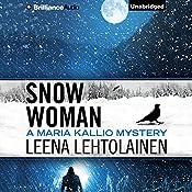Snow Woman: Maria Kallio, Book 4 | Leena Lehtolainen, Owen F. Witesman - translator