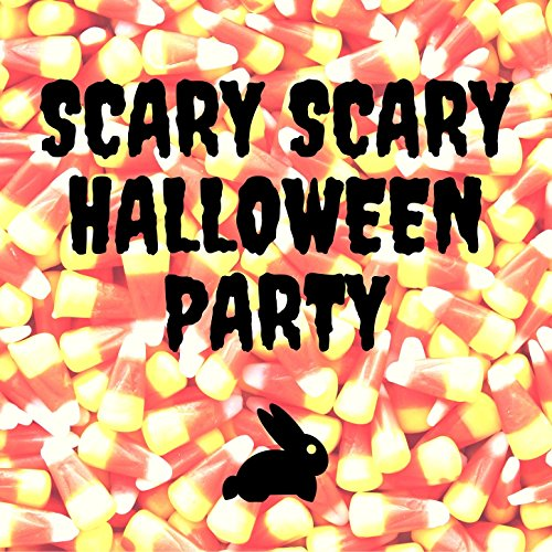 Scary Scary Halloween Party -