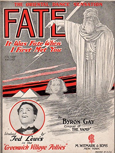 1922 Music Book (1922 Fate - It was fate when I first met you sheet music by Byron Gay; Ted Lewis)