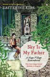 Sky is My Father: A Naga Village Remembered