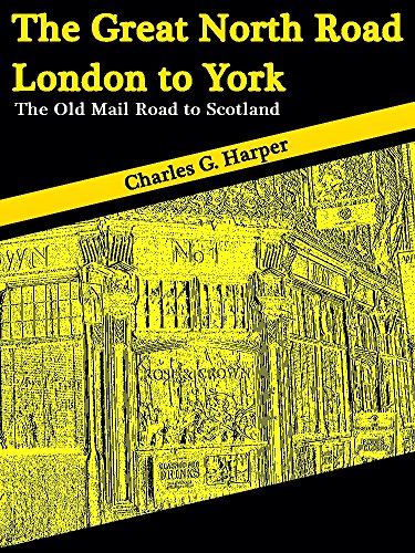 The Great North Road: London to York: The Old Mail Road to Scotland (Illustions) (Interesting Ebooks)