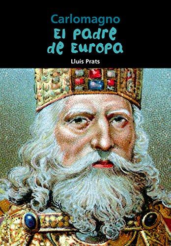 Carlomagno: El padre de Europa (Biografía joven) (Spanish Edition) by Combel Editorial