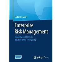 Enterprise Risk Management: Modern Approaches to Balancing Risk and Reward