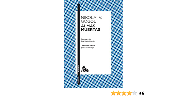 Almas muertas: Introducción de José María Valverde. Traducción y notas de José Laín Entralgo Clásica: Amazon.es: Gógol, Nikolai V., Laín Entralgo, José: Libros