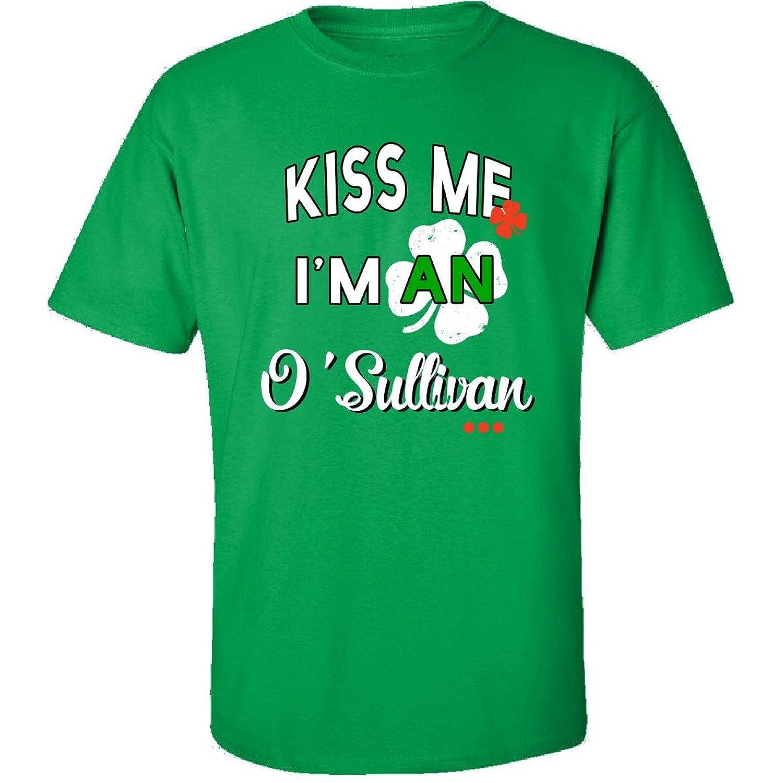 Funny St Patricks Day Irish Gift - Kiss Me Im An Osullivan - Adult Shirt
