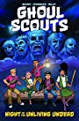 Ghoul Scouts Vol. 1: Night of the Unliving Undead (Ghoul Scouts: Night of the Unliving Undead)