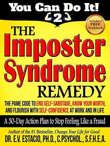 The Imposter Syndrome Remedy: A 30-day Action Plan to Stop Feeling ...