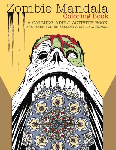Amazoncom Zombie Mandala Coloring Book A Calming Adult Activity