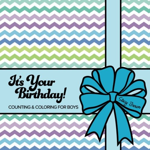 Read Online It's Your Birthday! Counting & Coloring for Boys (Let's Count & Color) (Volume 8) pdf