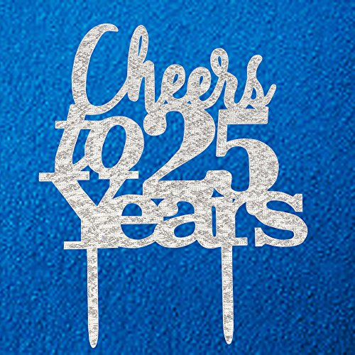 (Cheers to 25 Years Cake Topper 25th Birthday,25th Wedding Anniversary Party Decorations Silver Pertlife)