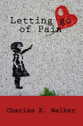 Book: Letting go of Pain by Chariss K. Walker