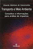 img - for Transporte e Meio Ambiente. Conceitos e Informa  es Para An lise de Impactos book / textbook / text book