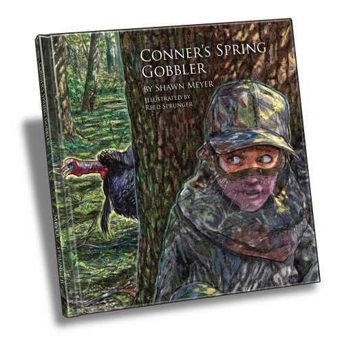 Gobbler Spring - Conner's Spring Gobbler (sequel to Conner's Big Hunt)