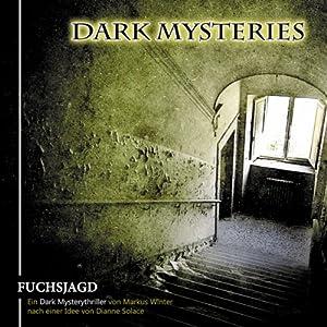 Fuchsjagd (Dark Mysteries 1) Hörspiel