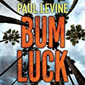 Bum Luck | Paul Levine