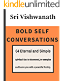 Bold Self Conversations: 64  Eternal and Simple  Spiritual Tips To Disconnect,  Re-energise  and Leave You with A Peaceful Feeling