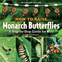 How to Raise Monarch Butterflies: A Step-by-Step Guide for Kids (How It Works)