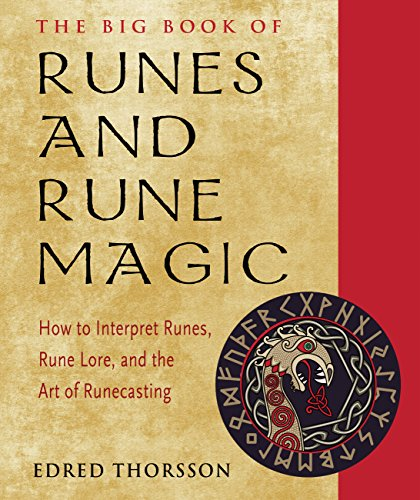 Big Magic - The Big Book of Runes and Rune Magic: How to Interpret Runes, Rune Lore, and the Art of Runecasting (Weiser Big Book Series)
