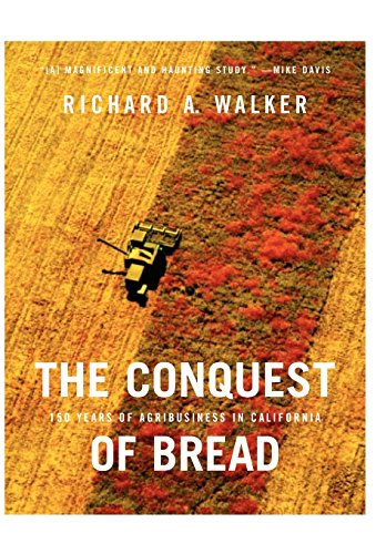 The Conquest of Bread: 150 Years of Agribusiness in California ()